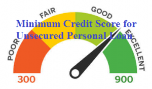 Minimum Credit Score for Unsecured Personal Loan