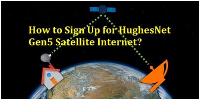 Sign Up for HughesNet Gen5 Satellite Internet