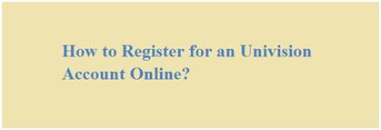 Univision Account Online Registration