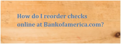Reorder Bank of America Checks Online