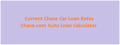 Current Chase Car Loan Rates 2019
