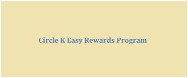 Circle K Easy Rewards Program