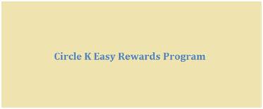 Circle K Easy Rewards Program